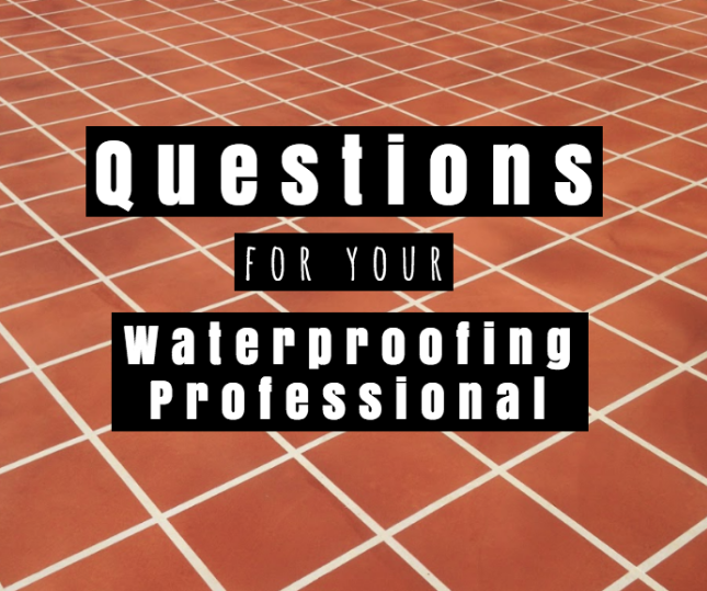 Questions to Ask your Waterproofing Professional