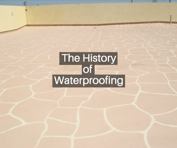 history of waterproofing in buildings
