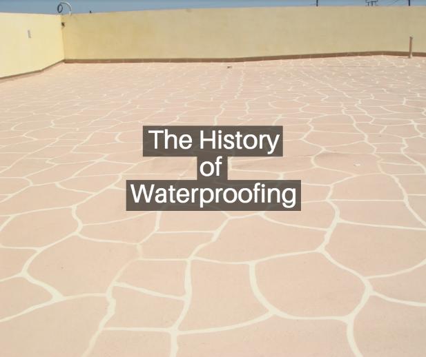 history of waterproofing in buildings