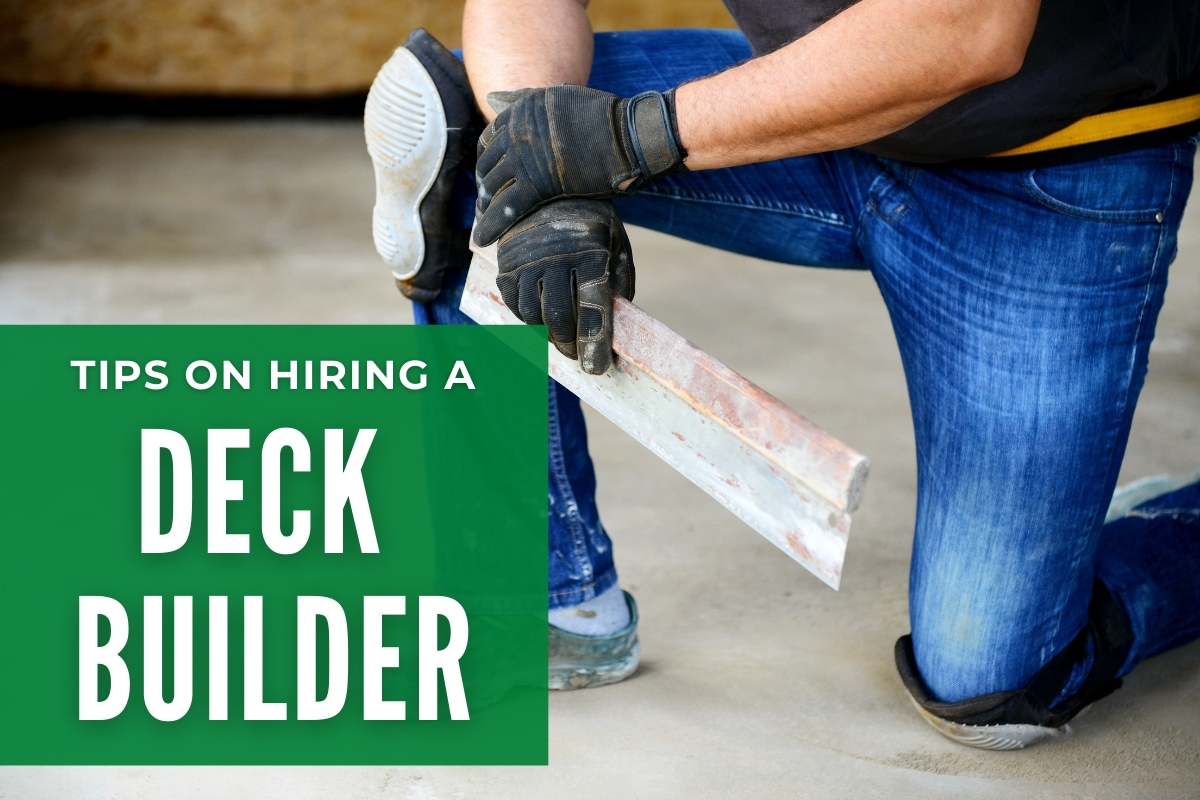 Contractor smoothing the floor - Tips on Hiring a Deck Builder