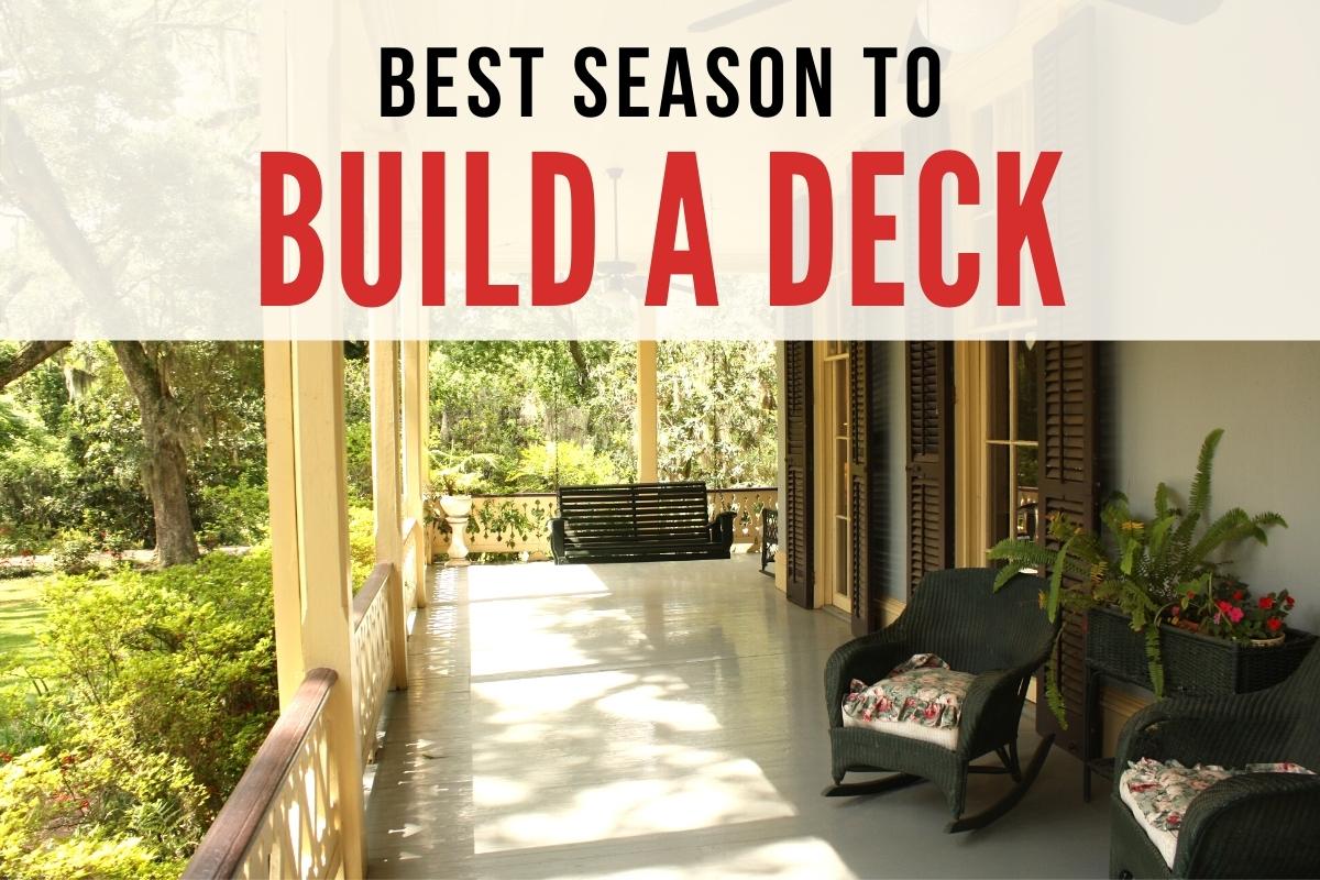 House Deck - Best season to Build a Deck