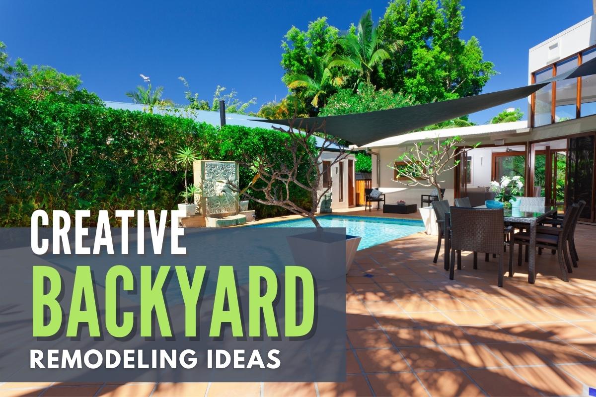 Beautiful Backyard - Creative Backyard Remodeling Ideas