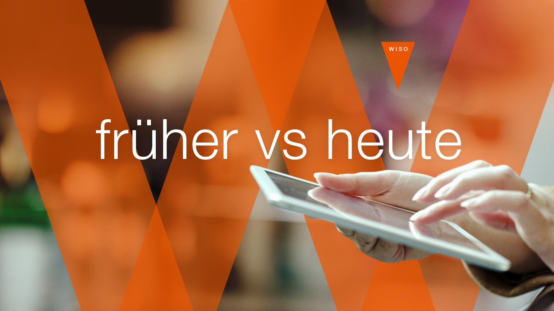 ZDF WISO Früher vs Heute