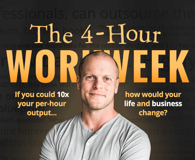 Tim Ferris and his book the Four Hour Work Week