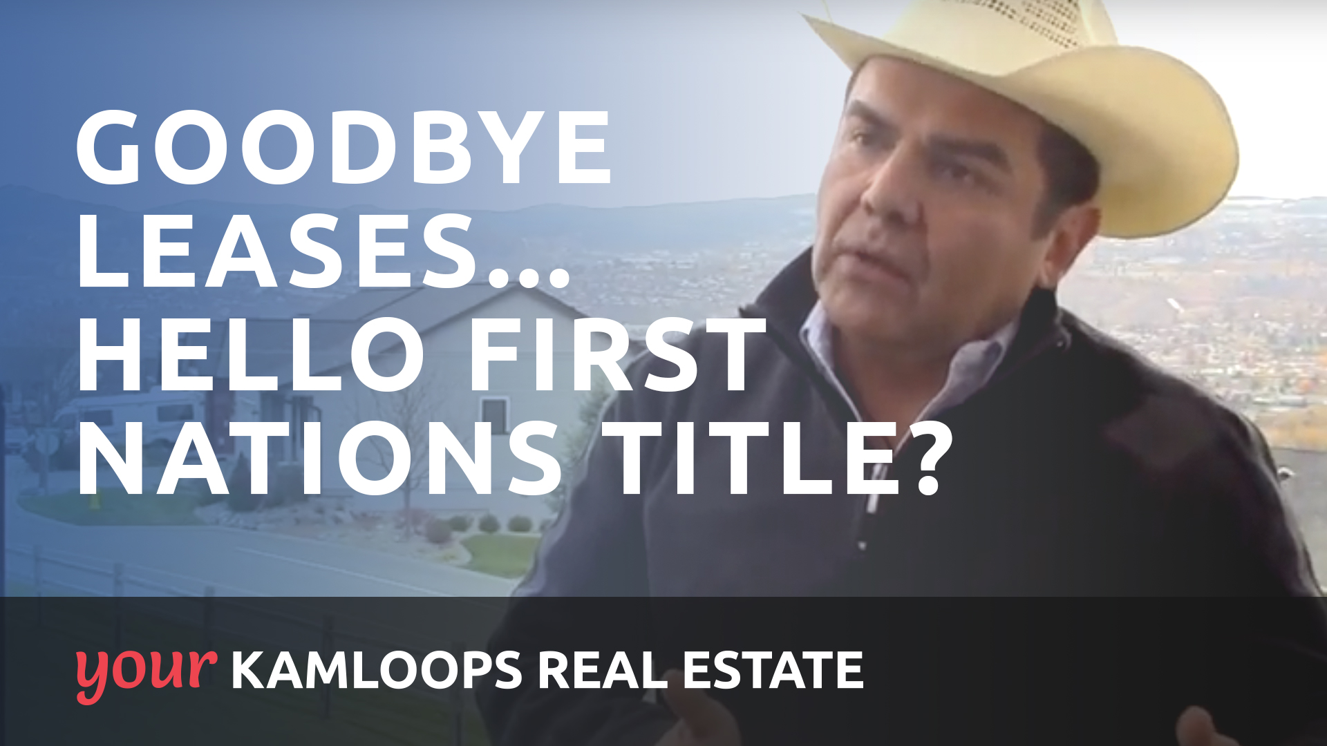 Goodbye leases...hello First Nations Title?