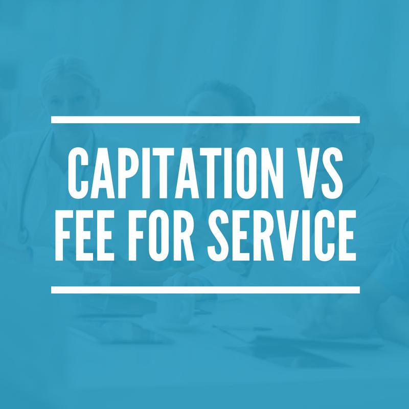 Capitation vs  Fee-for-Service