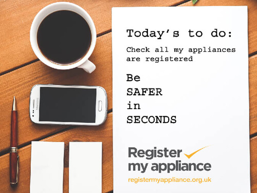 Register My Appliance is an easy to navigate online portal where landlords, their agents or their tenants can register their appliances so they are kept informed should there be any product recalls or safety notices. The web portal is designed to make it quicker and easier for the public to register all of their appliances – old and new