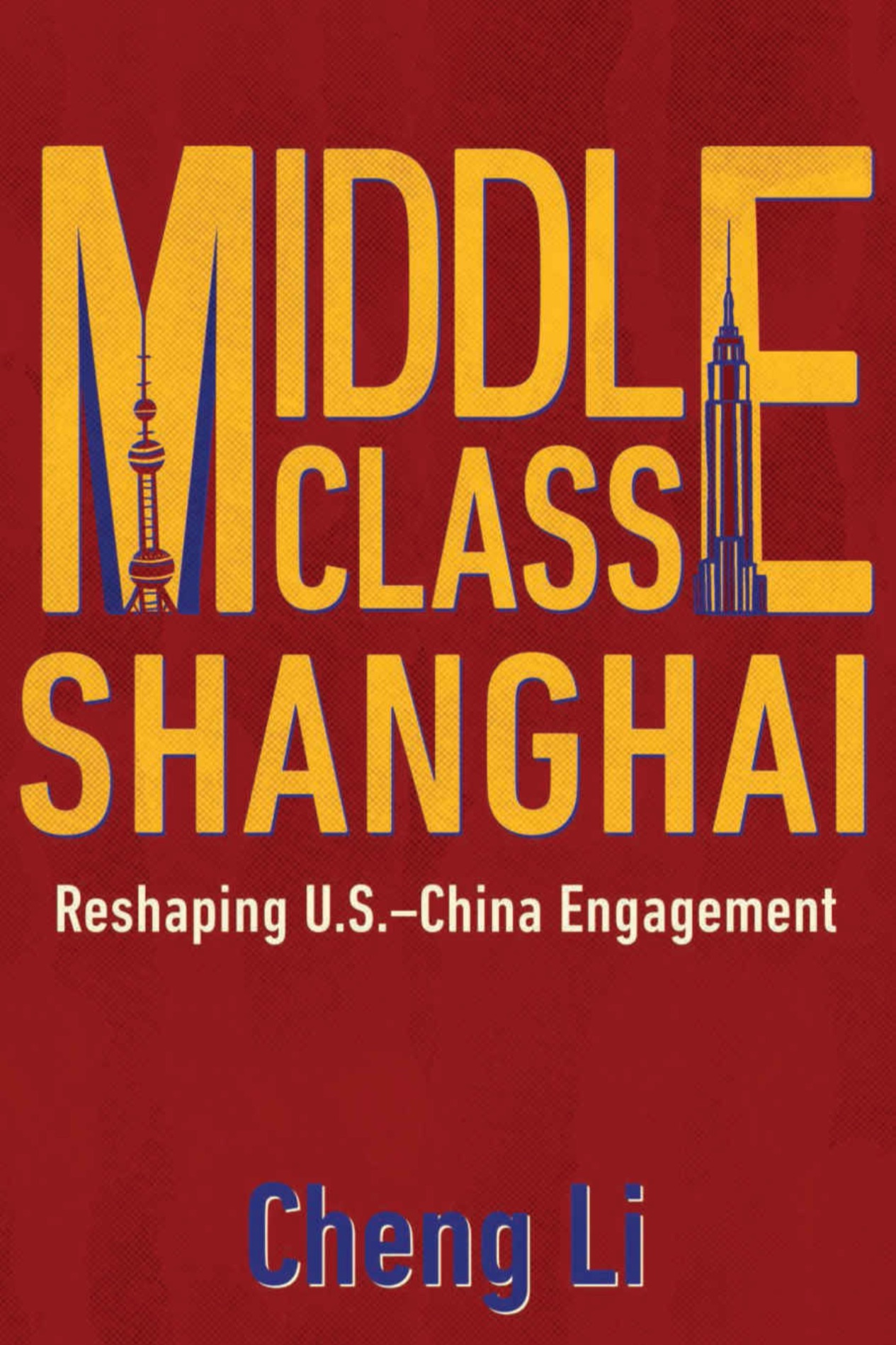 'Middle Class Shanghai: Reshaping U.S.-China Engagement'