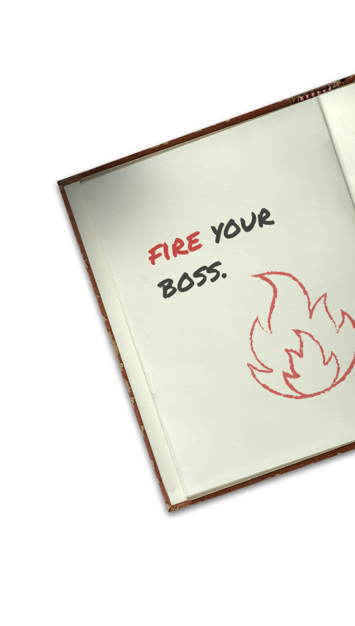 Fire your boss | Just One Dime