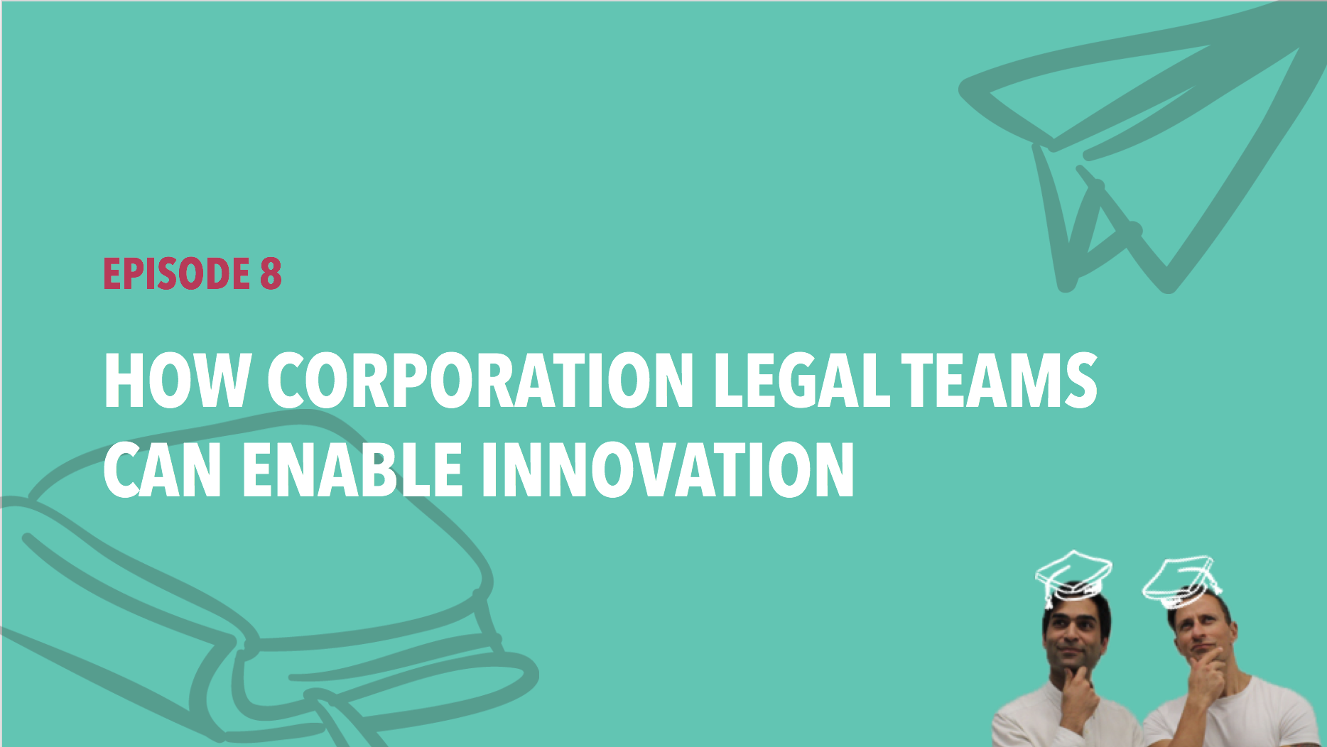 CiSchool Episode #008: How corporation legal teams can enable innovation