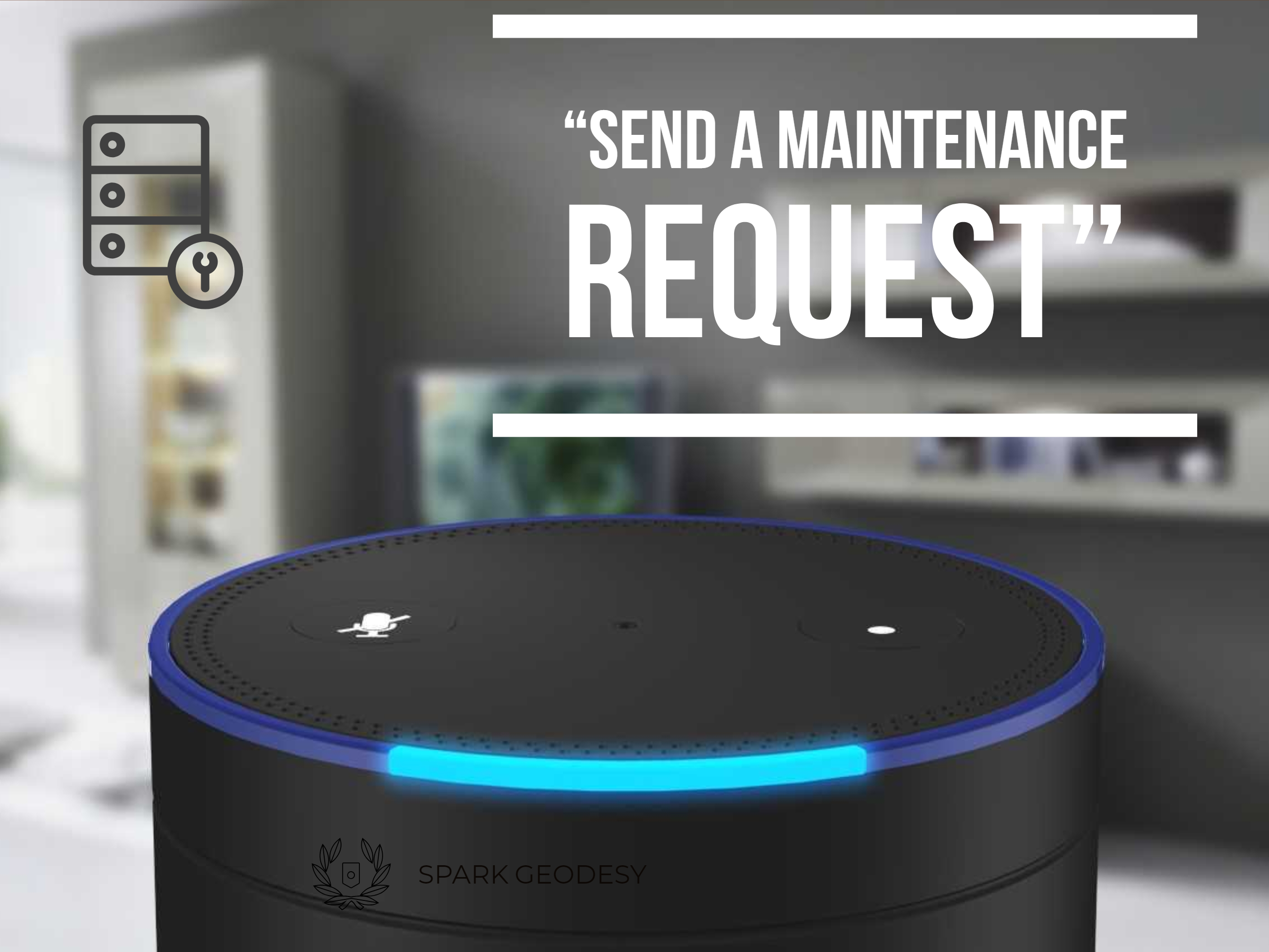 Amazon Echo - Maintenance Request