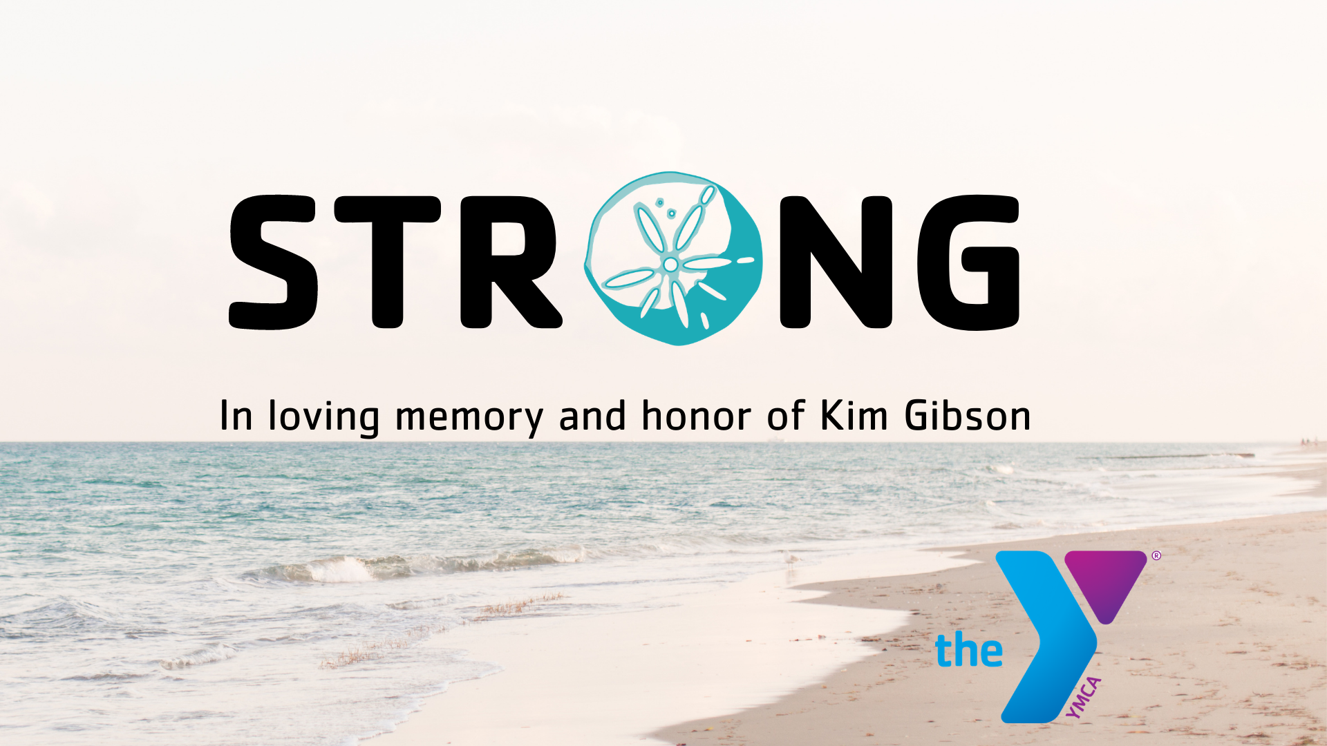 STRONG- in honor of Kim Gibson