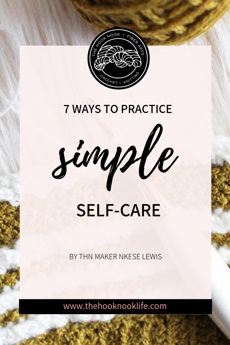 Self-care is not selfish! 7 Ways to Practice Simple Self-care | @thehooknook