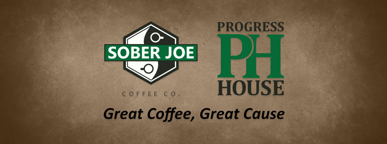 Sober Joe Coffee and Progress House Partnership