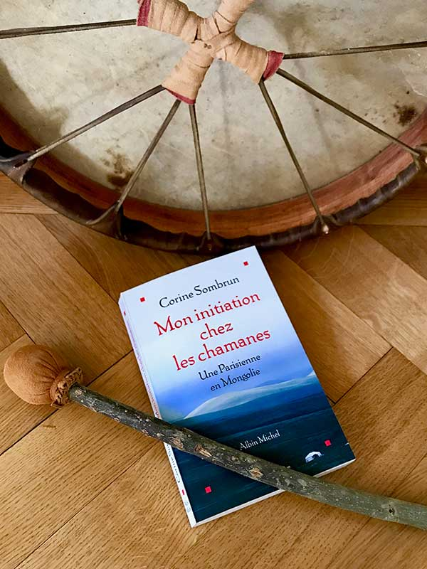 Blog Littéraire - Mon initiation chez les chamanes, une parisienne en Mongolie de Corine Sombrun - Saskia Parein