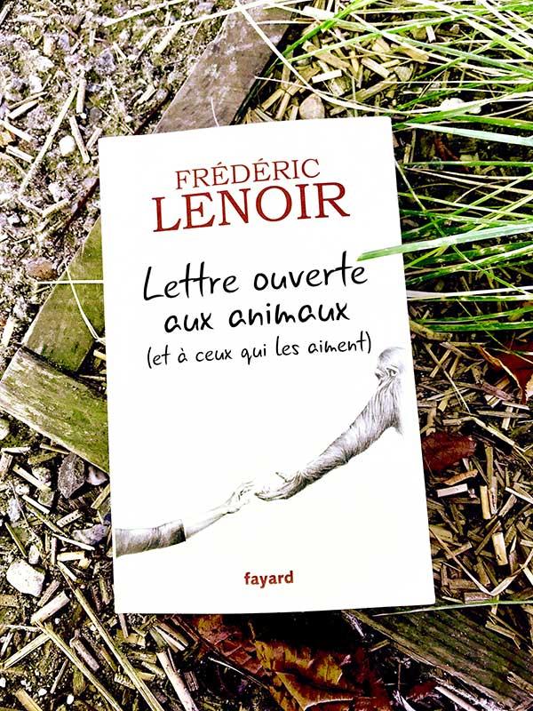 Blog Littéraire - Lettre ouverte aux animaux (et à ceux qui les aiment) de Frédéric Lenoir - Suivre sa Joie - Saskia Parein