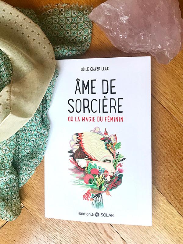 Blog Littéraire - Âme de sorcière ou la magie du féminin de Odile Chabrillac - Suivre sa Joie - Saskia Parein