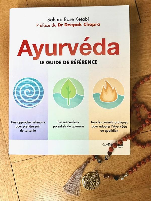 Blog Littéraire - Ayurvéda, Le guide de référence de Sahara Rose Ketabi - Suivre sa Joie - Saskia Parein