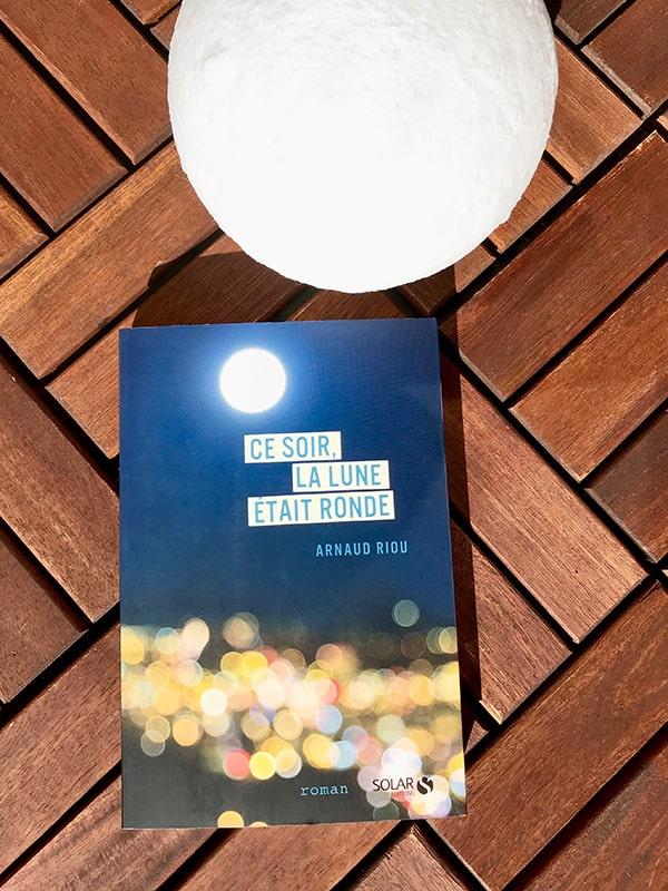 Blog Littéraire - Ce soir, la lune était ronde d'Arnaud Riou - Suivre sa Joie - Saskia Parein