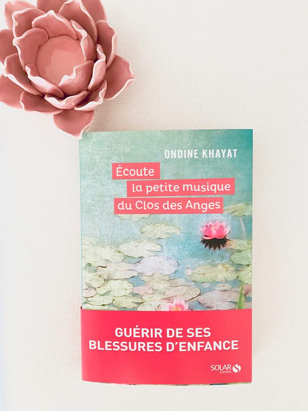 Blog Littéraire - Ecoute la petite musique du Clos des Anges de Ondine Khayat - Suivre sa Joie - Saskia Parein