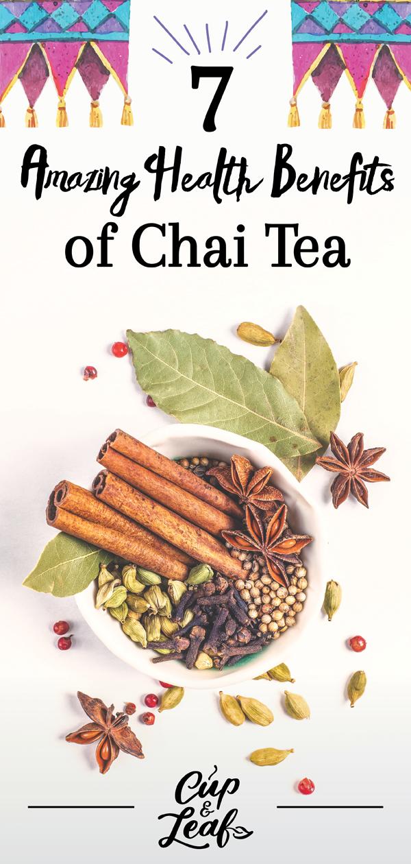 7 Amazing Health Benefits of Chai Tea - Cup & Leaf