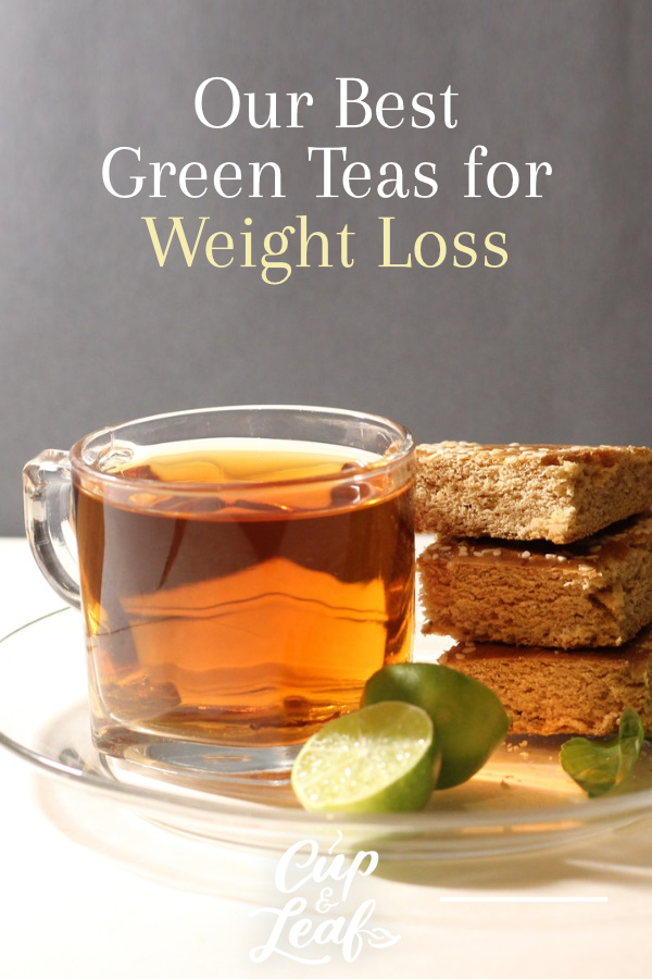 The Best Green Teas In The World For Weight Loss Cup Leaf