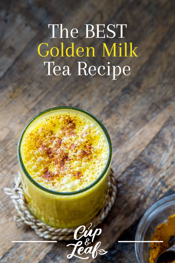 How to Make Golden Milk Turmeric Tea in 5 Minutes - Cup & Leaf