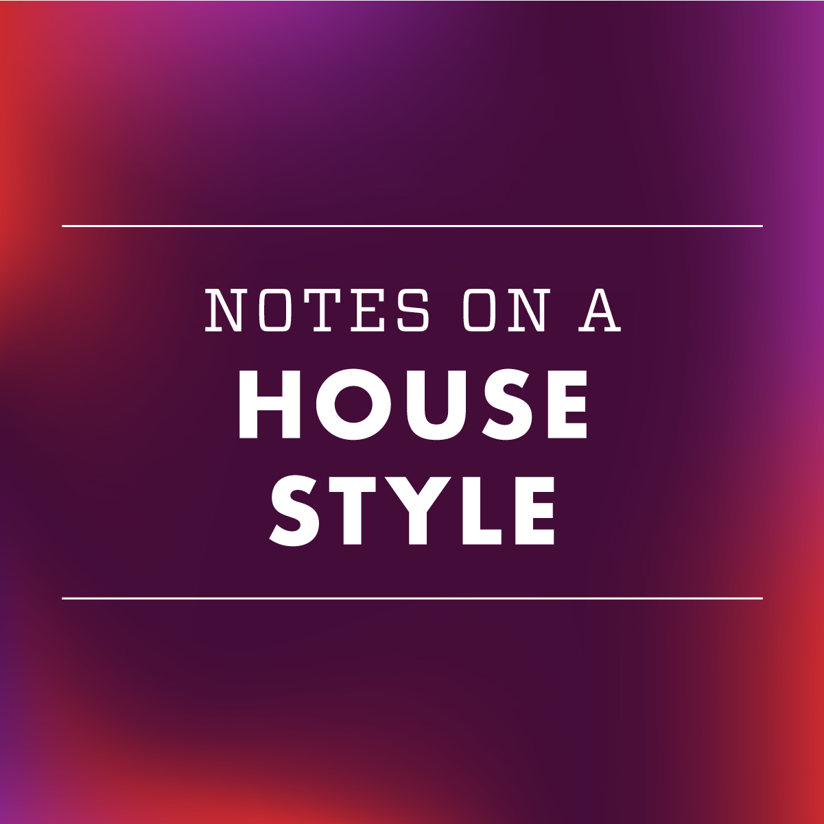 Notes on a house style text