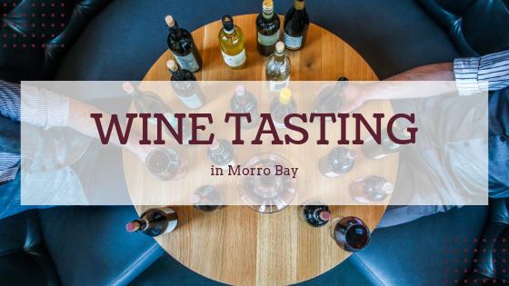 Morro Bay wine tasting