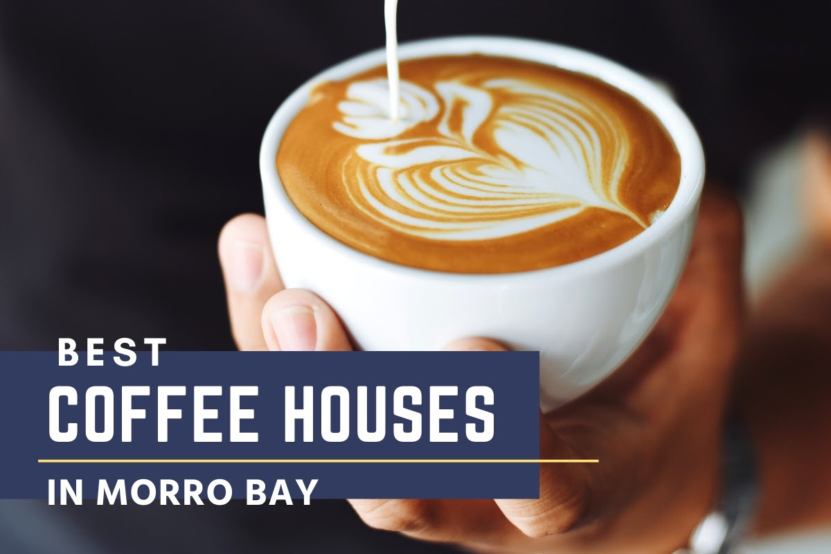 Best coffee in Morro Bay California