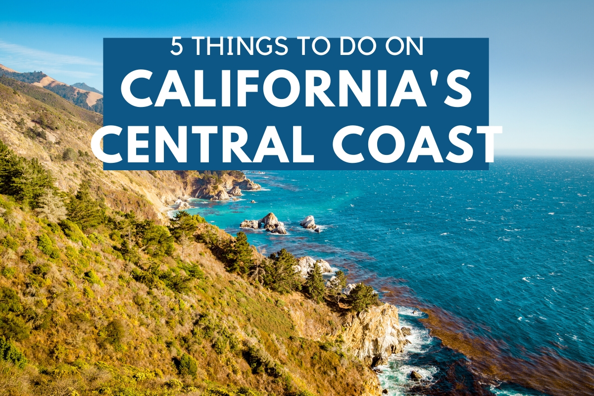 5 Things to Do on California's Central Coast