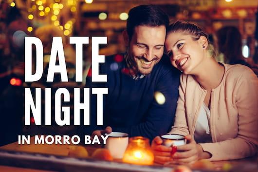 Couple on a romantic date night - Date Night in Morro Bay