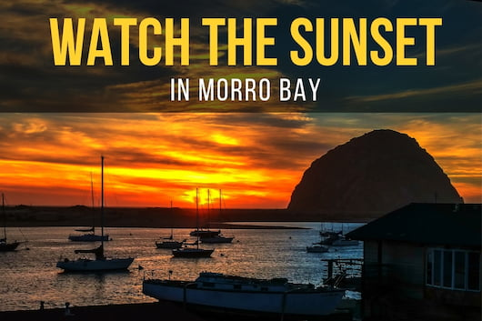 Watch the Sunset in Morro Bay - Sunset View next to Morro Rock