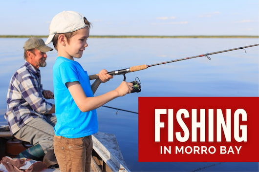 Fishing in Morro Bay - Kid and Father fishing