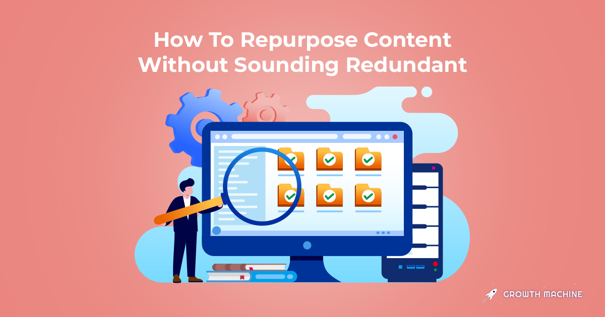 How To Repurpose Content Without Sounding Redundant