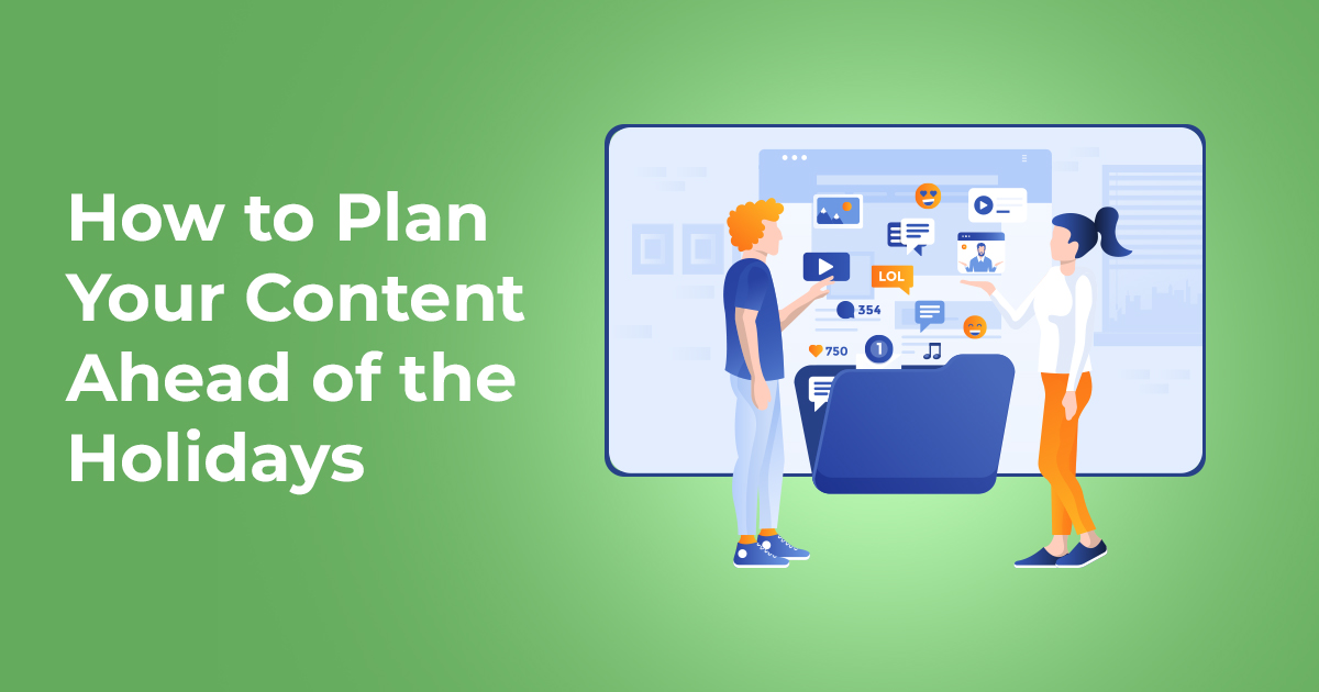 How To Plan Your Content Ahead of the Holidays