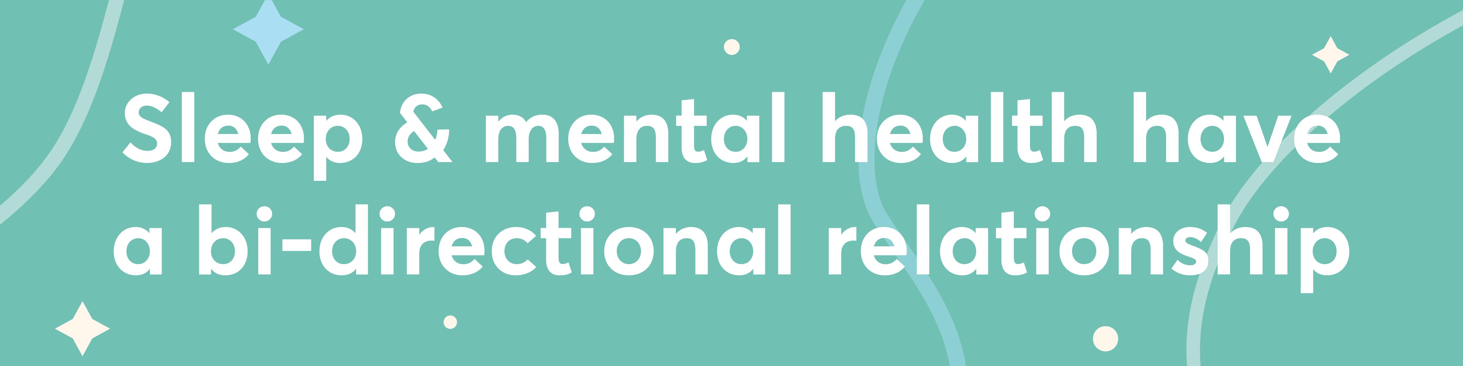 Shleep: sleep and mental health have a bi-directional relationship