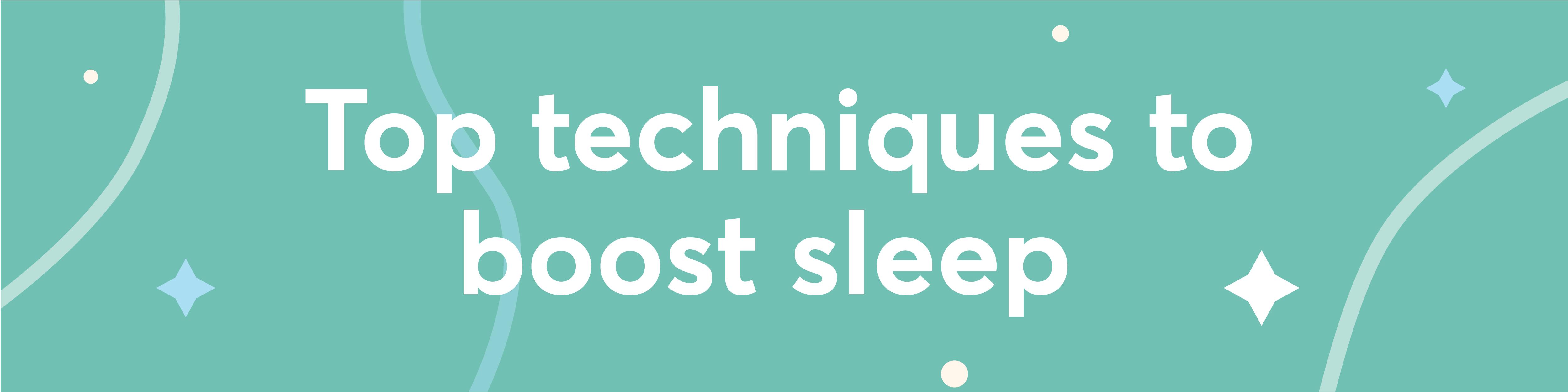 Shleep: Top techniques to boost sleep