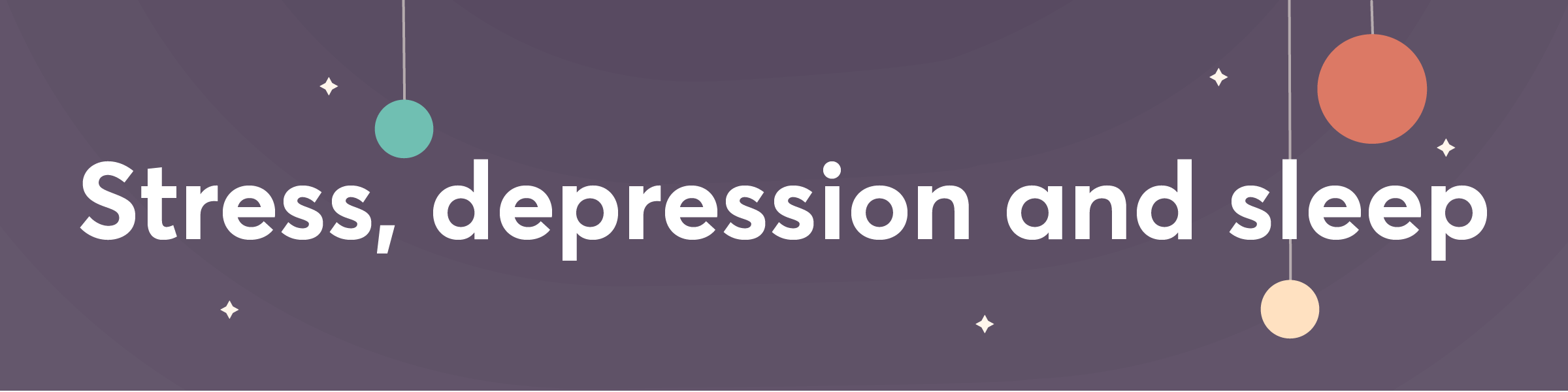 Stress, depression and sleep