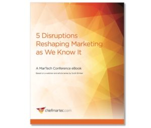 5 Disruptions Reshaping Marketing as We Know It (ebook)