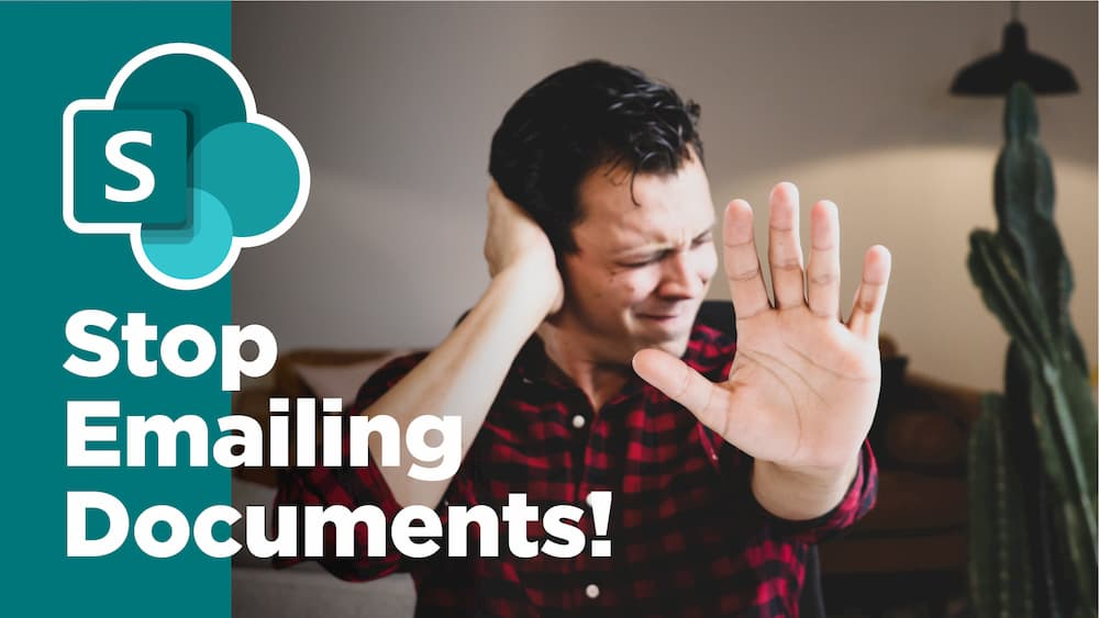 Stop Emailing Documents! Use SharePoint, Teams, and OneDrive.