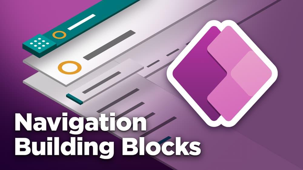 Power Apps Navigation Building Blocks