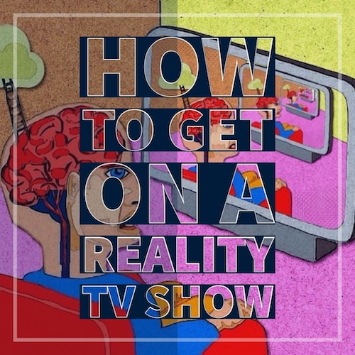 How To Get On A Reality TV Show