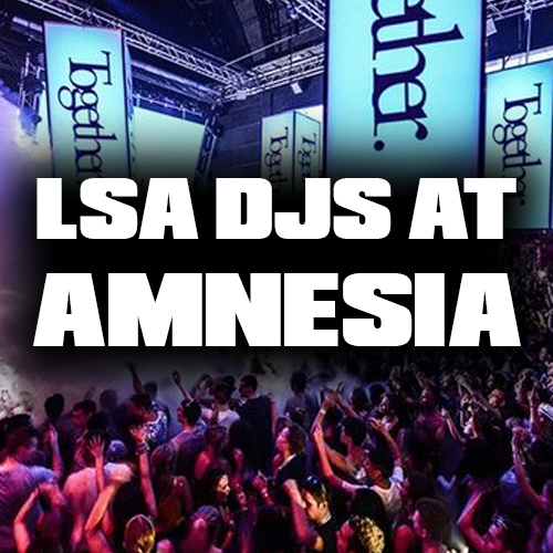 LSA DJ Course Graduates To Play at Amnesia in Ibiza
