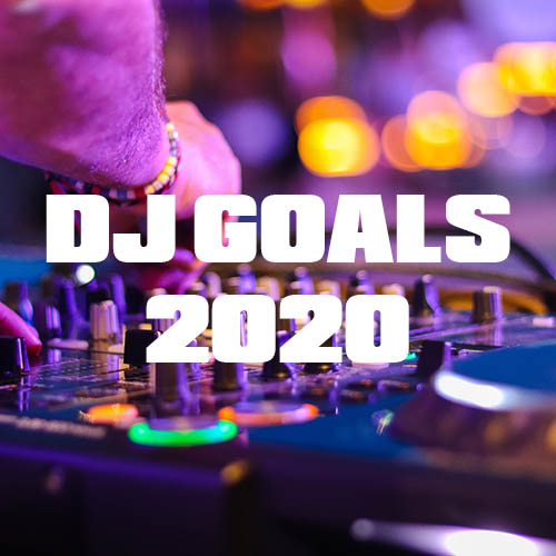 The Top DJ & Producer Goals in 2020