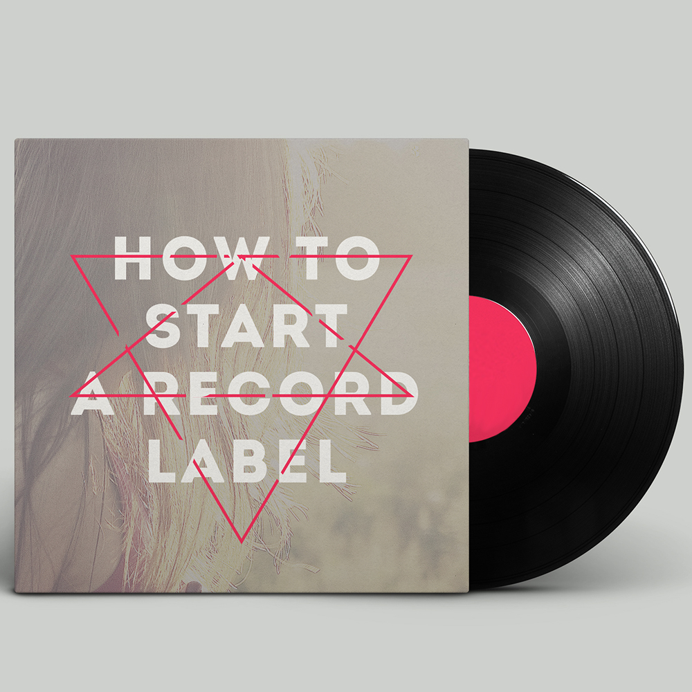 How To Start A Record Label