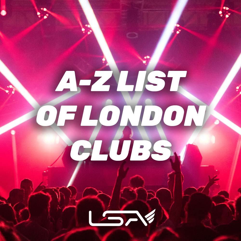 A-Z List of London Clubs - 2021 Post-Covid