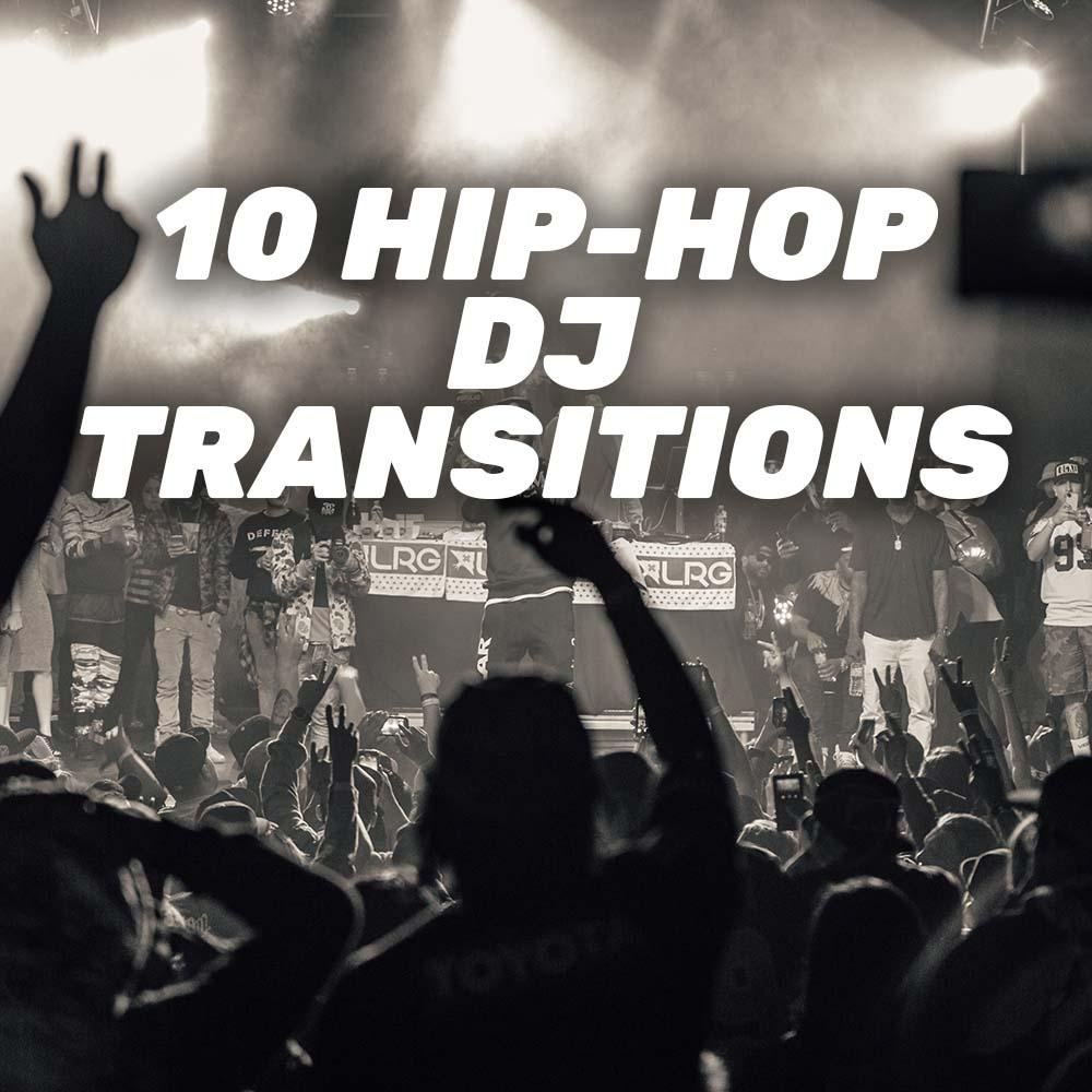 10 Hip-Hop DJ Transitions