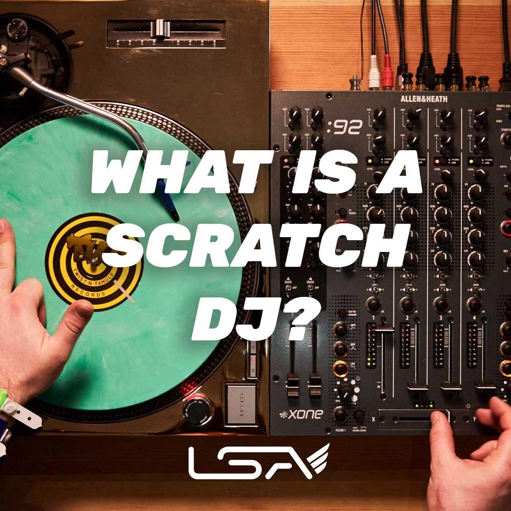 What is a Scratch DJ