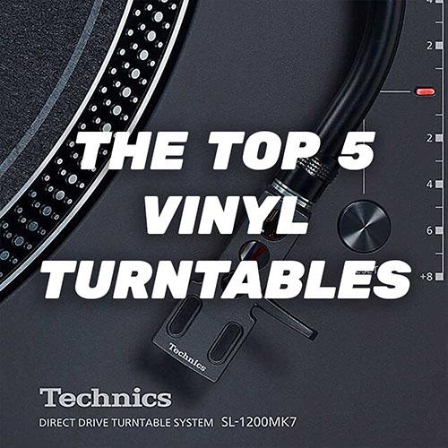 The Top Five Vinyl Turntables